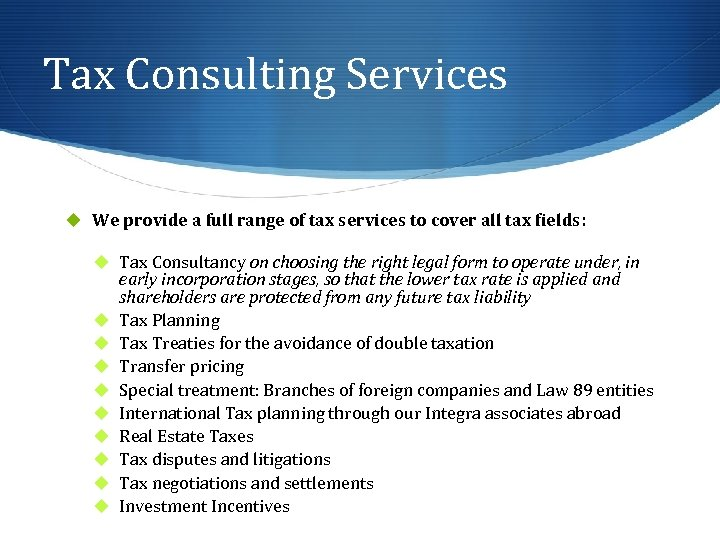 Tax Consulting Services u We provide a full range of tax services to cover