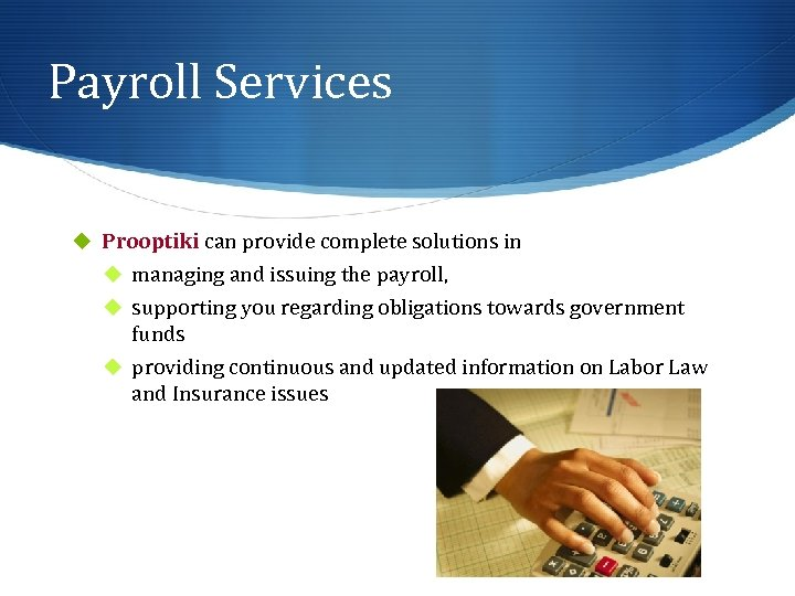 Payroll Services u Prooptiki can provide complete solutions in u managing and issuing the