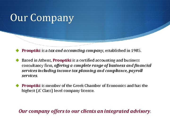 Our Company u Prooptiki is a tax and accounting company, established in 1985. u
