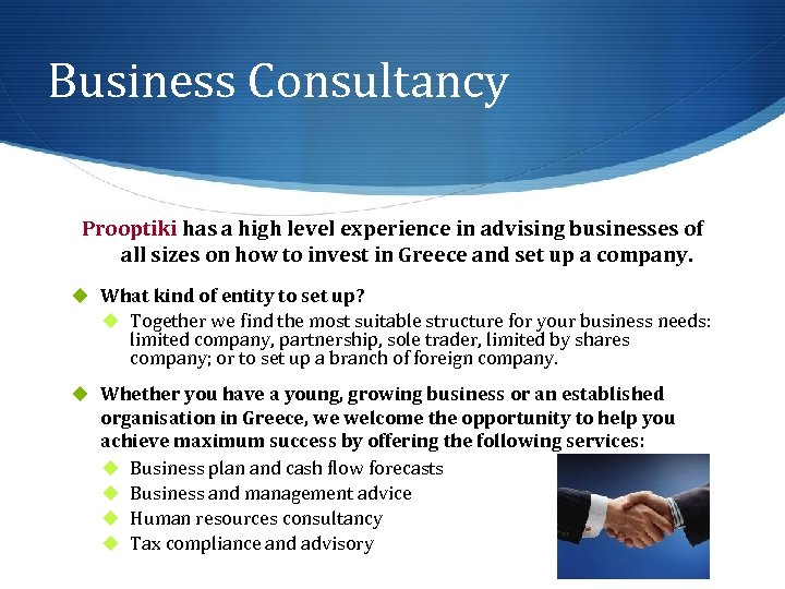 Business Consultancy Prooptiki has a high level experience in advising businesses of all sizes