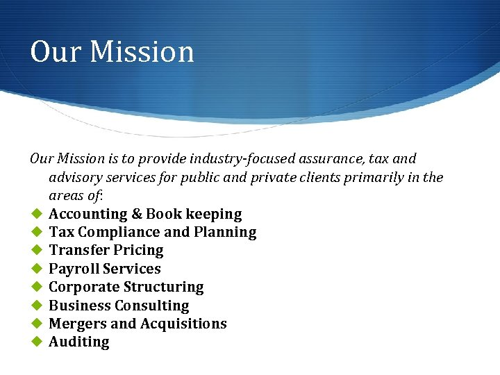 Our Mission is to provide industry-focused assurance, tax and advisory services for public and