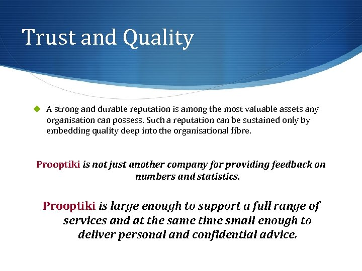 Trust and Quality u A strong and durable reputation is among the most valuable