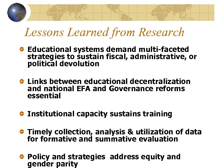 Lessons Learned from Research Educational systems demand multi-faceted strategies to sustain fiscal, administrative, or