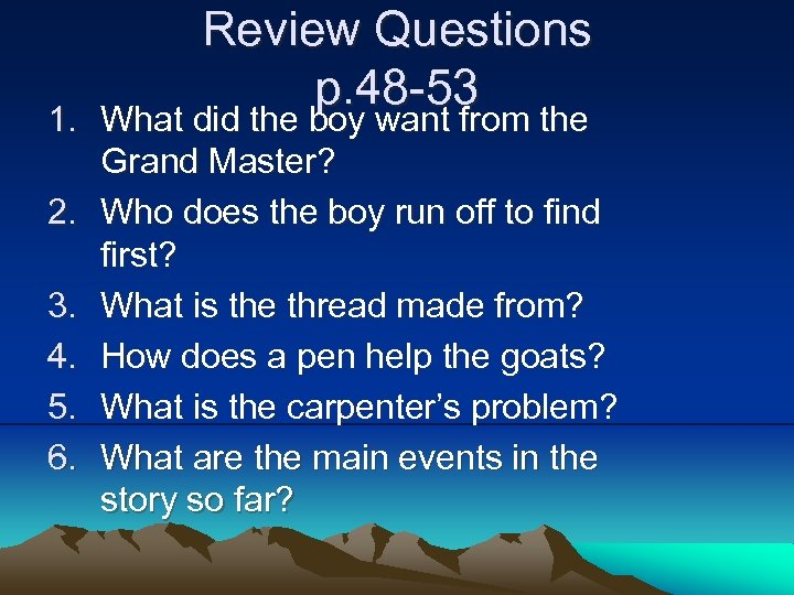 Review Questions p. 48 -53 1. What did the boy want from the Grand
