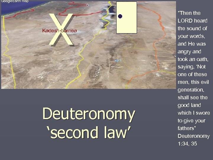 "Google. Earth map X Kadesh-barnea Deuteronomy 'second law' ""Then the LORD heard the sound"