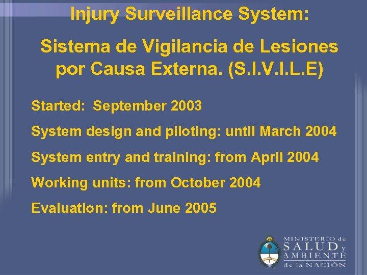 Injury Surveillance System: Sistema de Vigilancia de Lesiones por Causa Externa. (S. I. V.