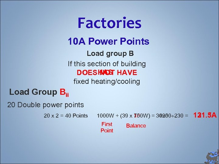Factories 10 A Power Points Load group B If this section of building DOESHAS