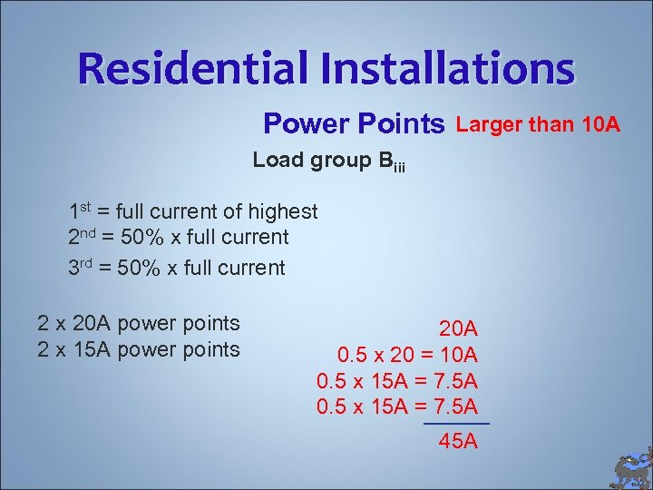 Residential Installations Power Points Larger than 10 A Load group Biii 1 st =