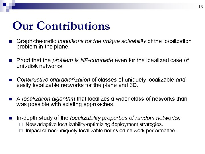 13 Our Contributions n Graph-theoretic conditions for the unique solvability of the localization problem