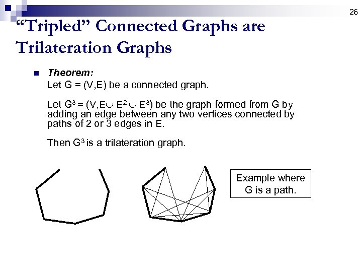 """Tripled"" Connected Graphs are Trilateration Graphs n Theorem: Let G = (V, E) be"