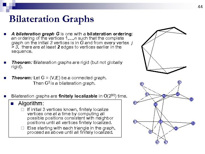 44 Bilateration Graphs n A bilateration graph G is one with a bilateration ordering: