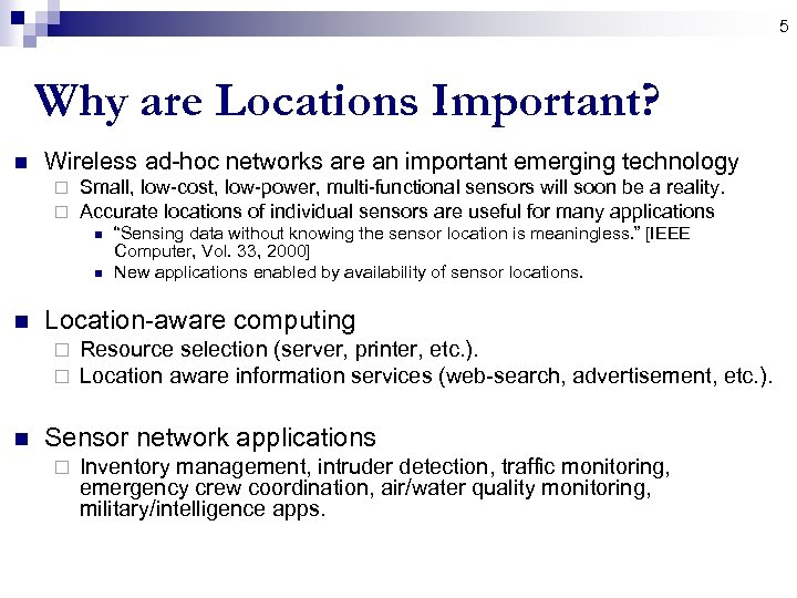5 Why are Locations Important? n Wireless ad-hoc networks are an important emerging technology