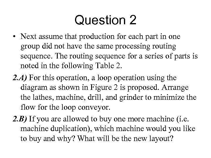 Question 2 • Next assume that production for each part in one group did