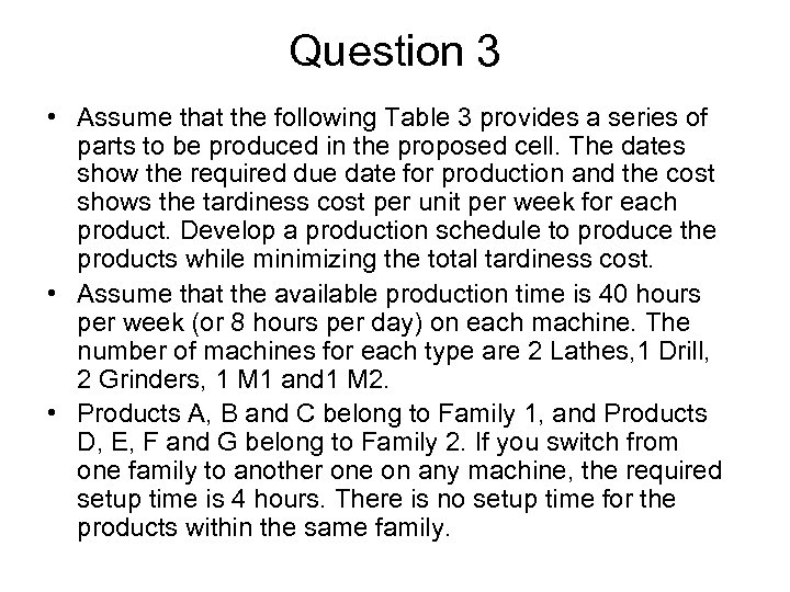 Question 3 • Assume that the following Table 3 provides a series of parts