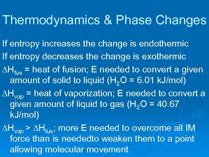 Thermodynamics & Phase Changes If entropy increases the change is endothermic If entropy decreases