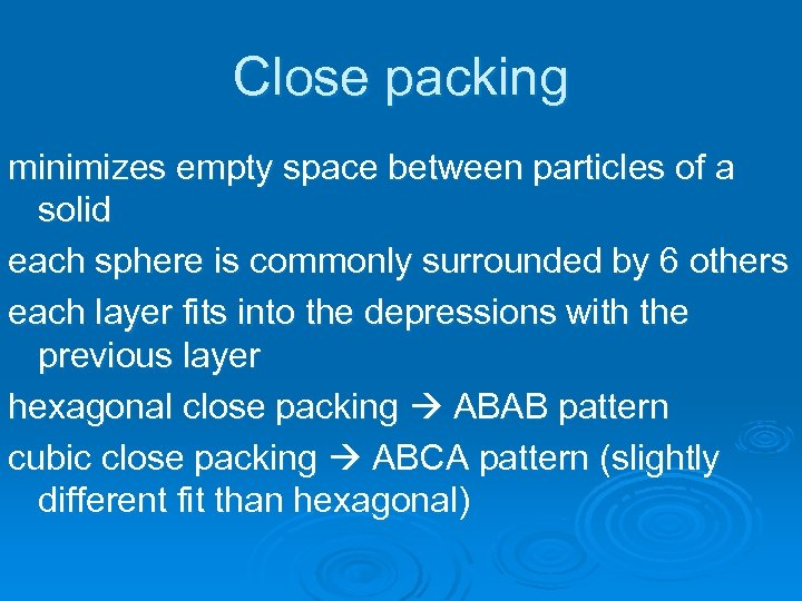 Close packing minimizes empty space between particles of a solid each sphere is commonly