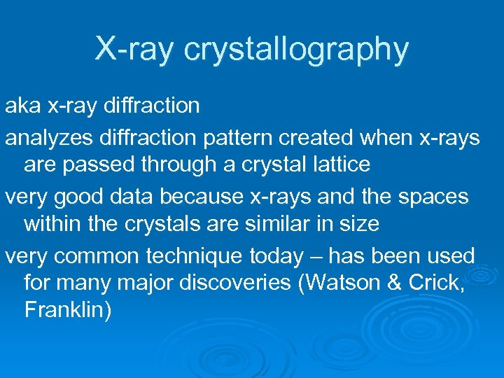 X-ray crystallography aka x-ray diffraction analyzes diffraction pattern created when x-rays are passed through