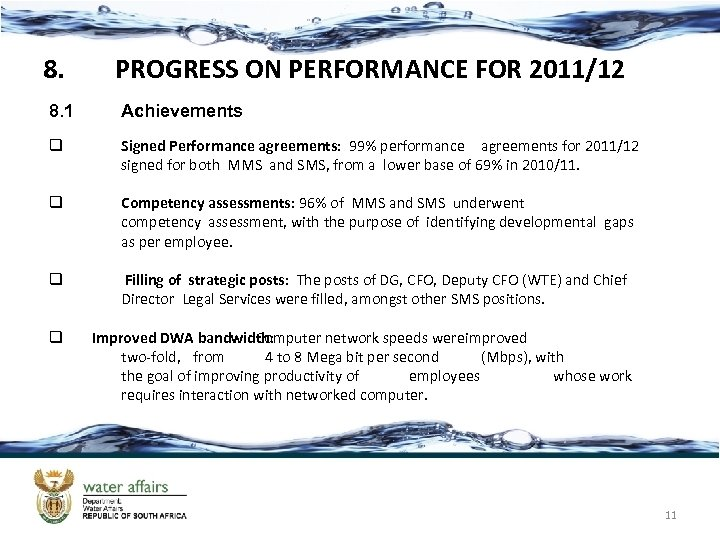 8. PROGRESS ON PERFORMANCE FOR 2011/12 8. 1 Achievements q Signed Performance agreements: 99%