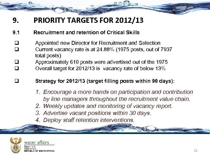 9. PRIORITY TARGETS FOR 2012/13 9. 1 Recruitment and retention of Critical Skills q