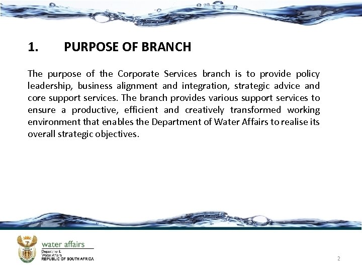 1. PURPOSE OF BRANCH The purpose of the Corporate Services branch is to provide