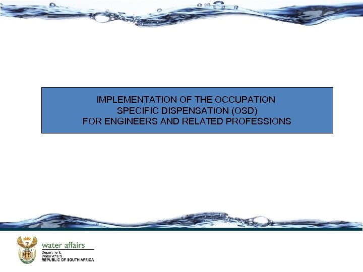 IMPLEMENTATION OF THE OCCUPATION SPECIFIC DISPENSATION (OSD) FOR ENGINEERS AND RELATED PROFESSIONS