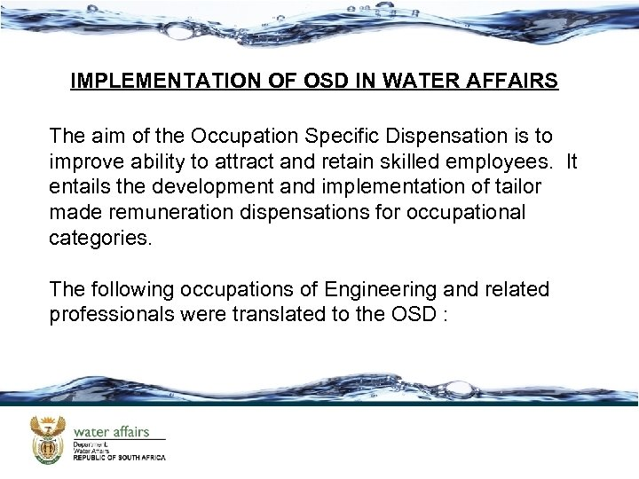 IMPLEMENTATION OF OSD IN WATER AFFAIRS The aim of the Occupation Specific Dispensation is