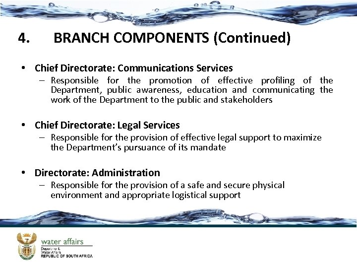 4. BRANCH COMPONENTS (Continued) • Chief Directorate: Communications Services – Responsible for the promotion