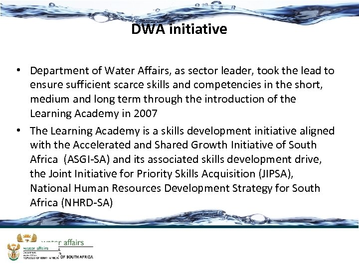 DWA initiative • Department of Water Affairs, as sector leader, took the lead to