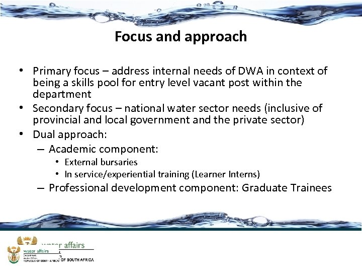 Focus and approach • Primary focus – address internal needs of DWA in context