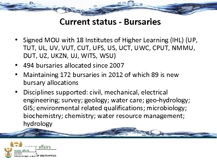 Current status - Bursaries • Signed MOU with 18 Institutes of Higher Learning (IHL)