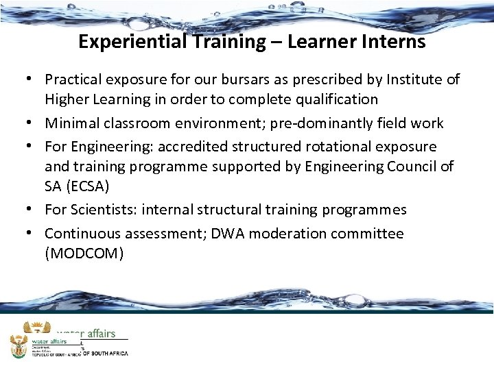 Experiential Training – Learner Interns • Practical exposure for our bursars as prescribed by