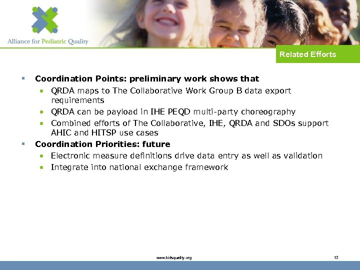 Related Efforts § § Coordination Points: preliminary work shows that • QRDA maps to