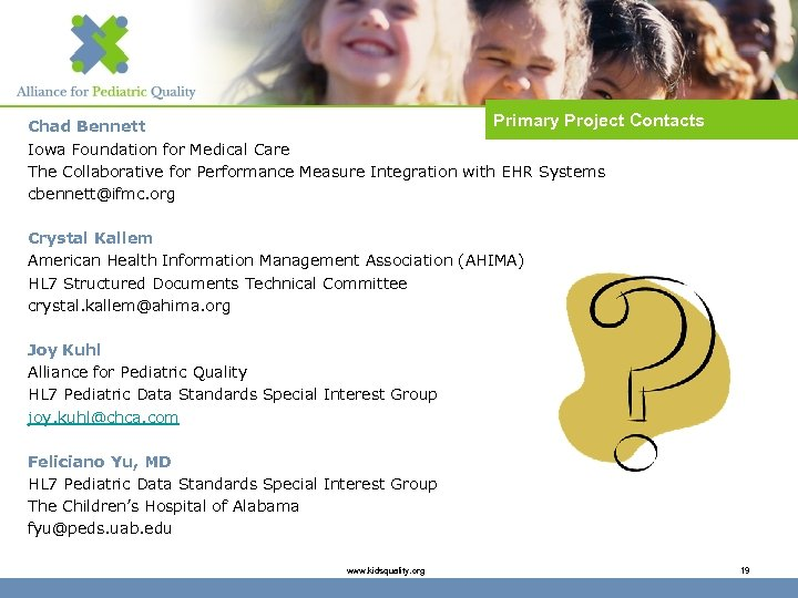 Primary Project Contacts Chad Bennett Iowa Foundation for Medical Care The Collaborative for Performance