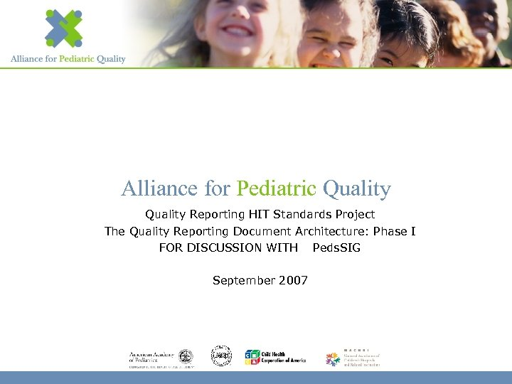 Alliance for Pediatric Quality Reporting HIT Standards Project The Quality Reporting Document Architecture: Phase