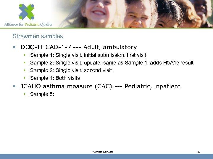 Strawmen samples § DOQ-IT CAD-1 -7 --- Adult, ambulatory • • Sample 1: Single