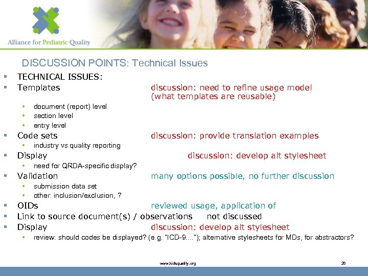 DISCUSSION POINTS: Technical Issues § § TECHNICAL ISSUES: Templates • • • § §