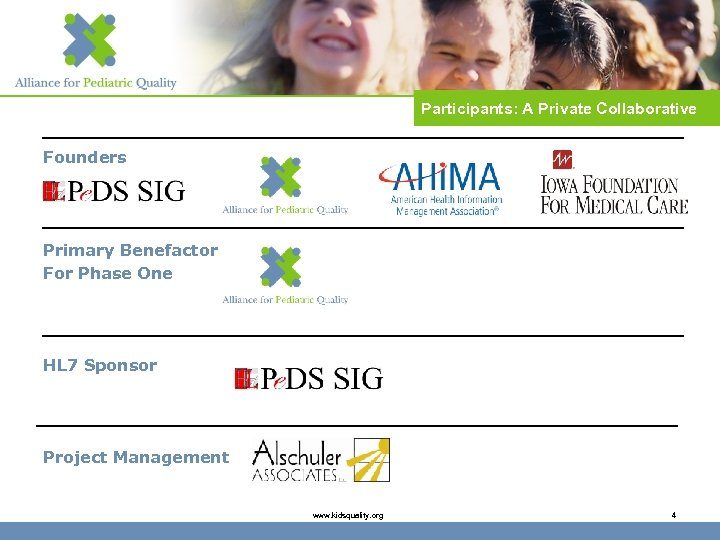Participants: A Private Collaborative Founders Primary Benefactor For Phase One HL 7 Sponsor Project