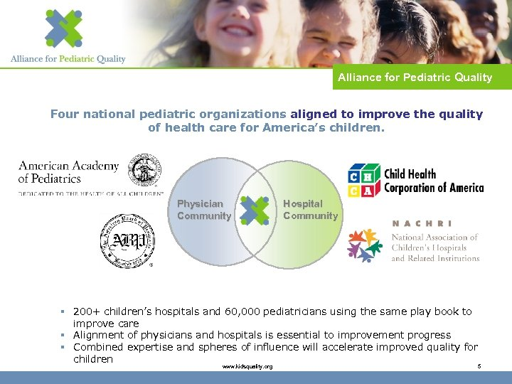 Alliance for Pediatric Quality Four national pediatric organizations aligned to improve the quality of