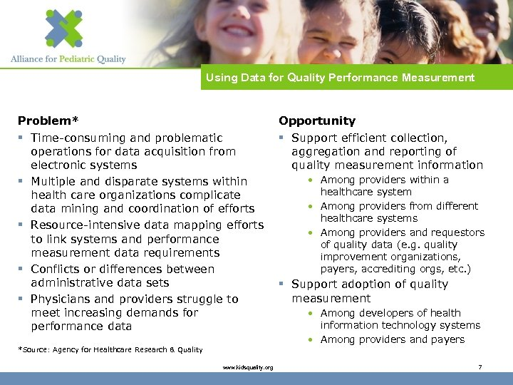 Using Data for Quality Performance Measurement Problem* § Time-consuming and problematic operations for data