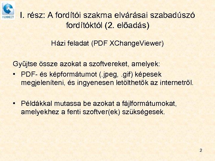 I. rész: A fordítói szakma elvárásai szabadúszó fordítóktól (2. előadás) Házi feladat (PDF XChange.