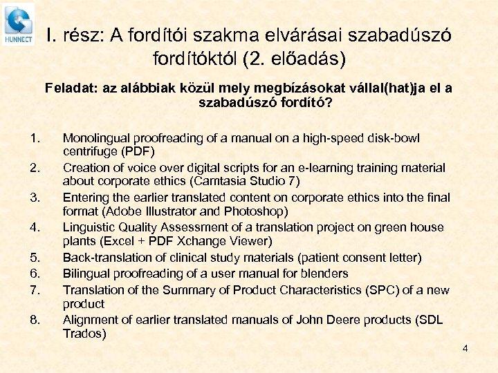 I. rész: A fordítói szakma elvárásai szabadúszó fordítóktól (2. előadás) Feladat: az alábbiak közül