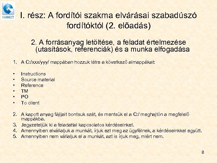I. rész: A fordítói szakma elvárásai szabadúszó fordítóktól (2. előadás) 2. A forrásanyag letöltése,