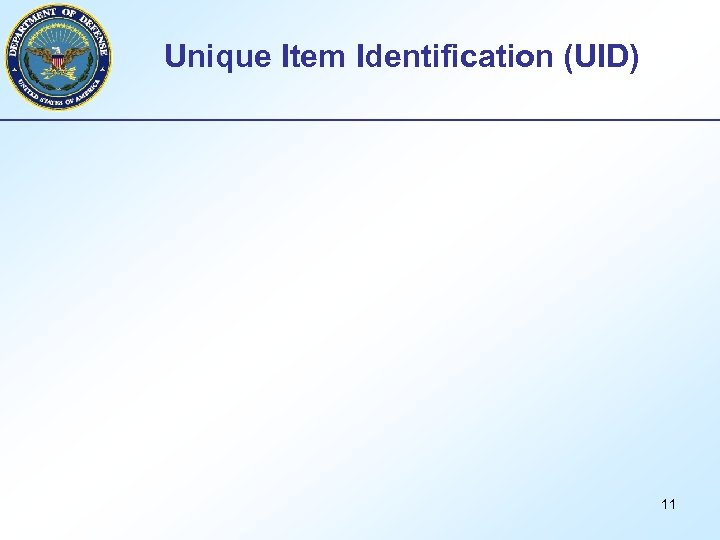 Unique Item Identification (UID) 11