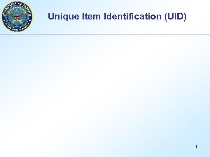 Unique Item Identification (UID) 11