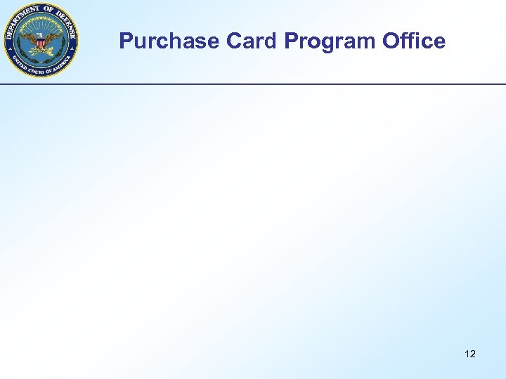Purchase Card Program Office 12