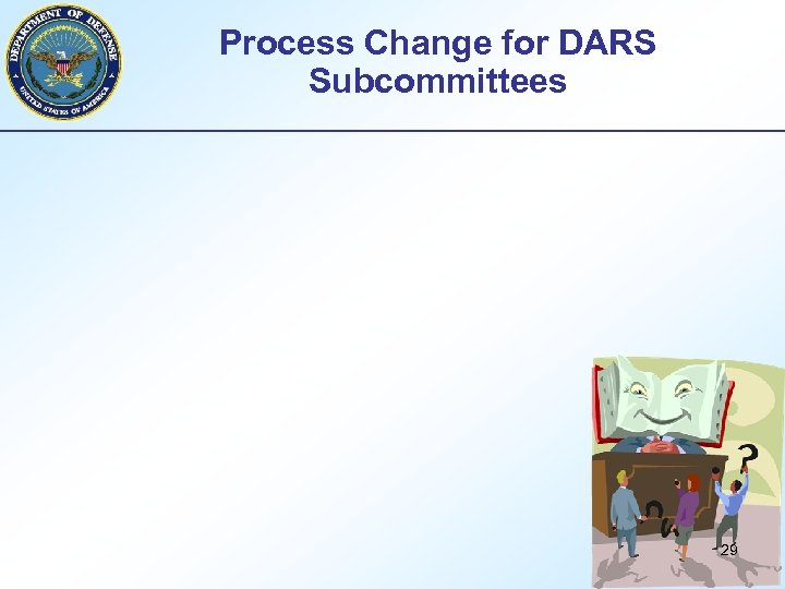 Process Change for DARS Subcommittees 29