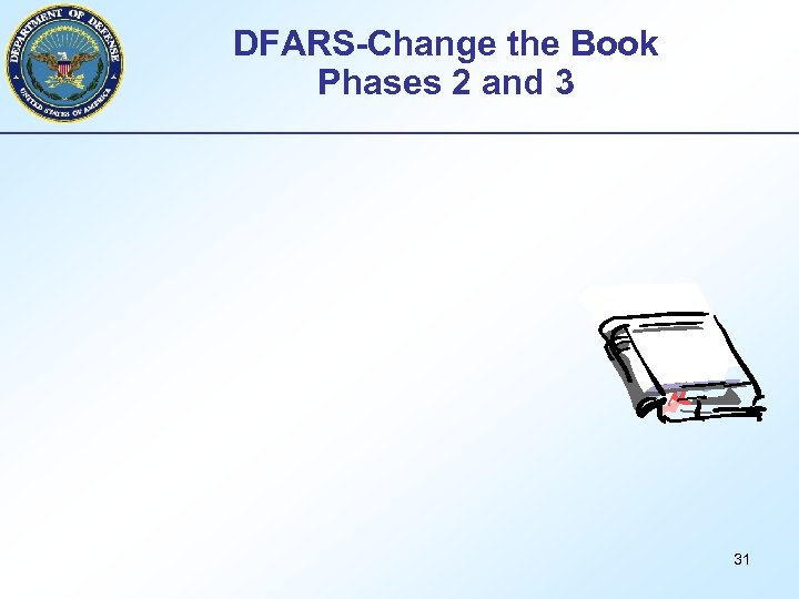 DFARS-Change the Book Phases 2 and 3 31