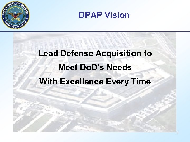 DPAP Vision Lead Defense Acquisition to Meet Do. D's Needs With Excellence Every Time