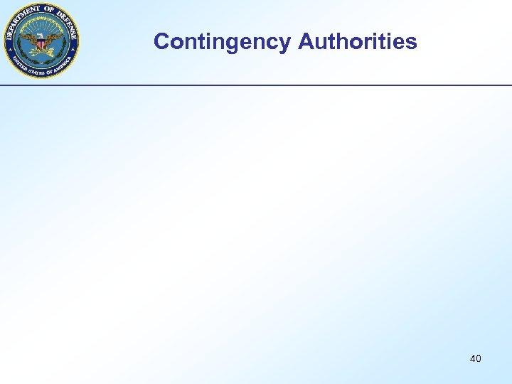 Contingency Authorities 40