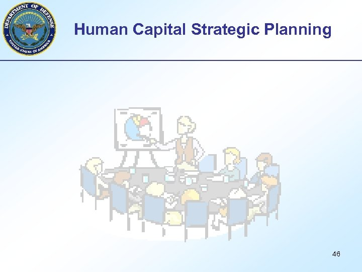 Human Capital Strategic Planning 46